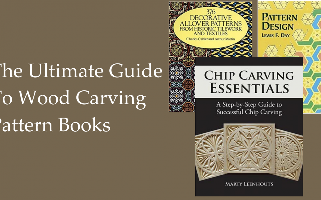 The Ultimate Guide To Wood Carving Pattern Books and Inspiration