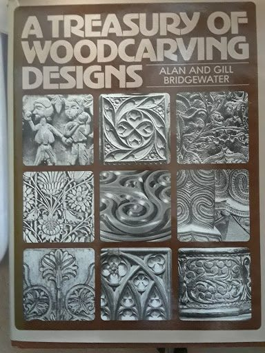A Treasury of Woodcarving Designs by Alan and Gill Bridgewater